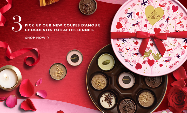 3 PICK UP OUR NEW COUPES D'AMOUR CHOCOLATES FOR AFTER DINNER. | SHOP NOW>